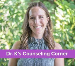 Dr. K's Counseling Corner: Considerations During Remote Learning & Social Distancing